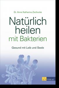 Buch Natürlich heilen mit Bakterien - Dr. Zschocke