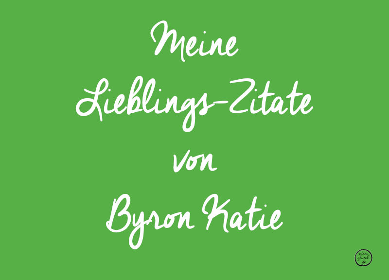 the work Bornheim Byron Katie Lieblings Zitate